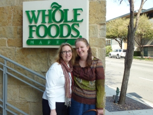 With my BFF at Whole Foods in Austin. She has always been my mentor!